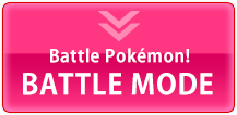 Battle Pokémon! BATTLE MODE