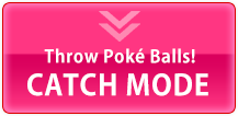 Throw Poké Balls! CATCH MODE