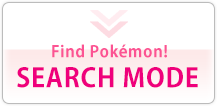 Find Pokémon! SEARCH MODE